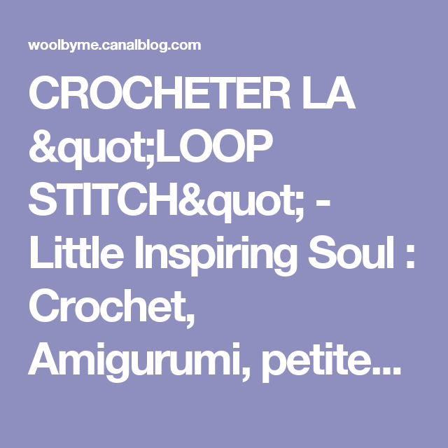 "CROCHETER LA ""LOOP STITCH"" - Little Inspiring Soul : Crochet, Amigurumi, petites mailles et compagnie"