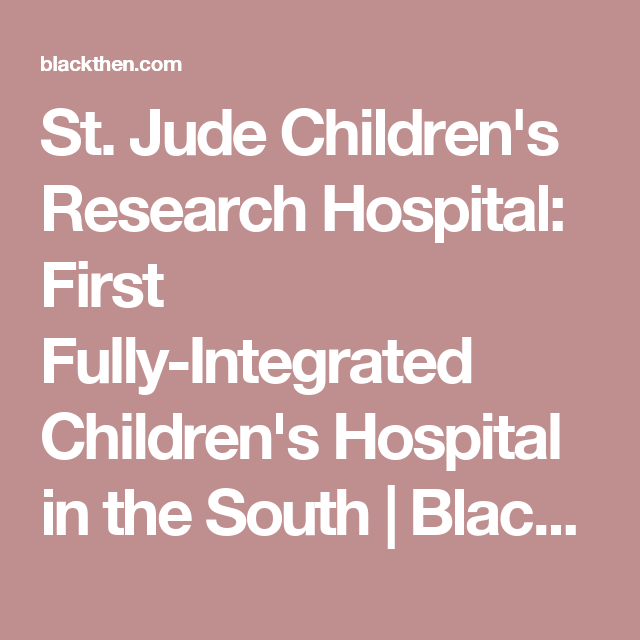 essay about st jude childrens research hospital About three-quarters of the funding that sustains st jude, its research and the family support comes from donations the hospital's fundraising and awareness organization is one of the largest.