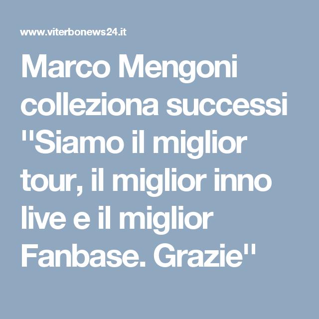 Marco Mengoni colleziona successi ''Siamo il miglior tour, il miglior inno live e il miglior Fanbase. Grazie''