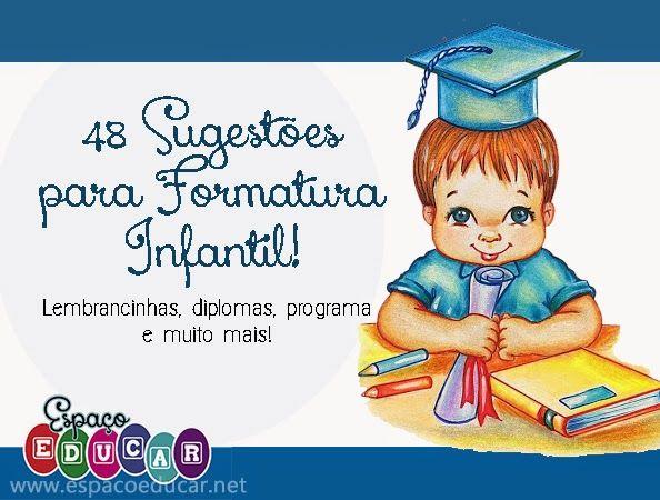 48 Sugestões Para Formatura Infantil Diplomas Programa Convites