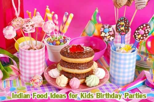 Indian Food Ideas For Kids Birthday Parties At Home Indian Party