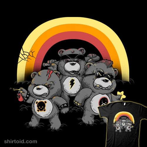 Don't Care Bears by Alex Solis is my all time favorite t-shirt.