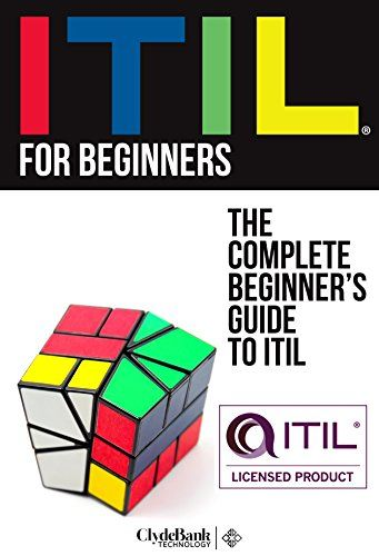 Download Free Itil For Beginners The Complete Beginner S Guide To