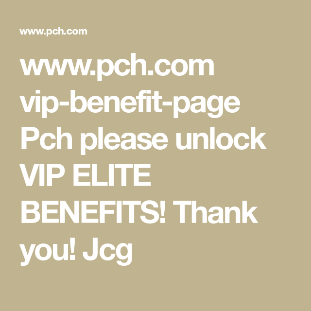 www pch com vip-benefit-page Pch please unlock VIP ELITE