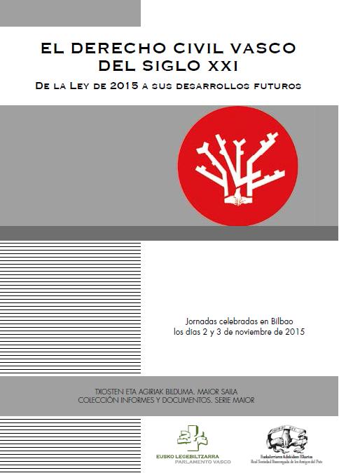 El Derecho Civil Vasco Del Siglo Xxi De La Ley De 2015 A Sus Desarrollos Futuros Vitoria Gasteiz Parlamento Vasco Real Derechos Civiles Siglo Xxi Vascos