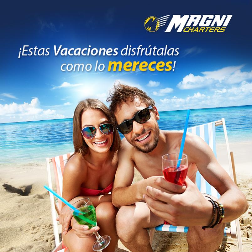 ¡Disfruta tus vacaciones con #Magnicharters!