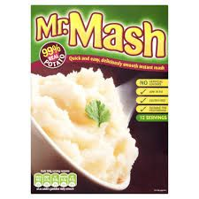 mr mash -  I like easy options, so sometimes i do instant mash, this is the one ive found suits our tastes the best, its not dry or powdery and even the fussy granson loves it.  Today i added a very light sprinking of mixed herbs while mixing and i have to say it was awesome :) Need  to remeber to try it with real mash now!