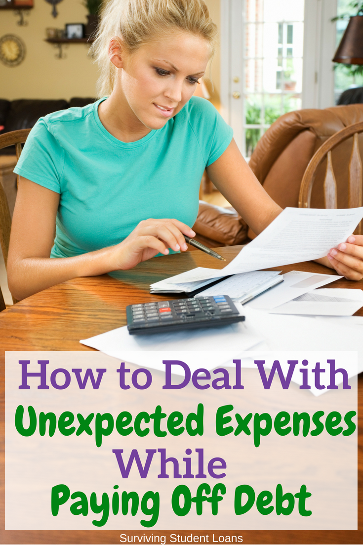 How To Deal With Unexpected Expenses While Paying Debt Unexpected Expenses Debt Payoff Debt