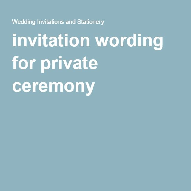 Invitation Wording For Private Ceremony
