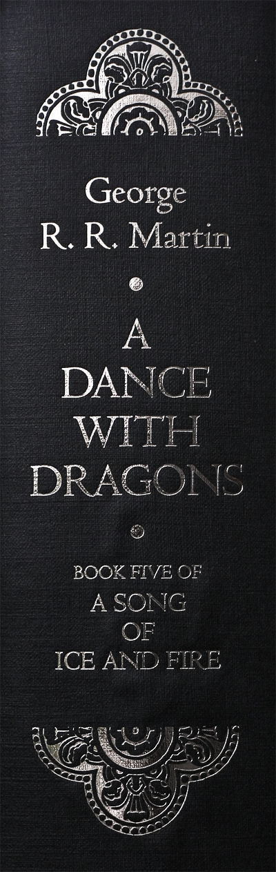 A Dance With Dragons, George R. R. Martin. Book five of A Song of Ice and Fire. You might also like: http://miklavcic.si/targaryen-a-font-sampler/
