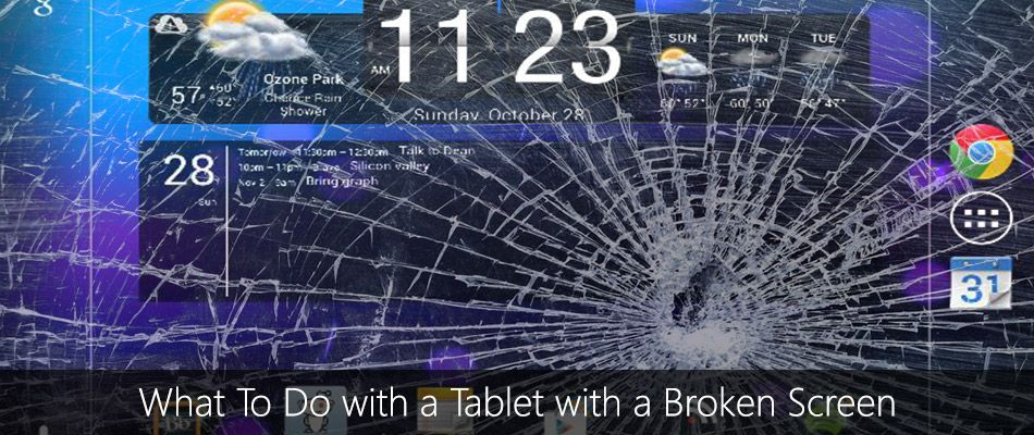 What To Do with a Tablet with a Broken Screen Broken