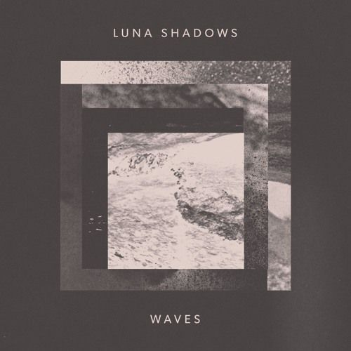 Waves by Luna Shadows on SoundCloud
