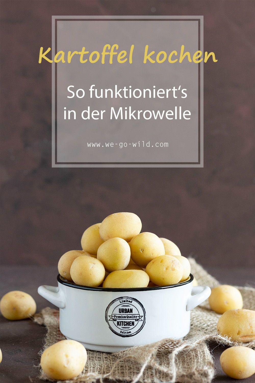 Kartoffeln In Der Mikrowelle Zubereiten So Klappt S We Go Wild Kartoffeln In Der Mikrowelle Rezepte Lebensmittel