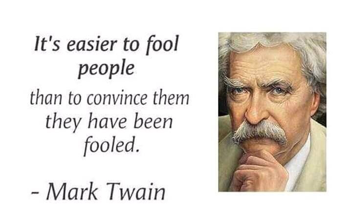 Image result for mark twain easier to be fooled than