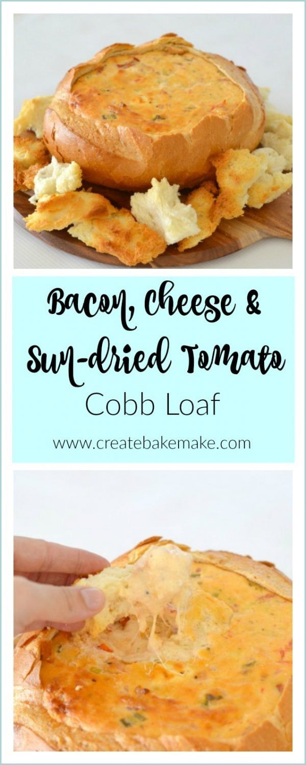 Bacon Cheese and Sun-dried Tomato Cobb Loaf Dip Recipe - Create Bake Make