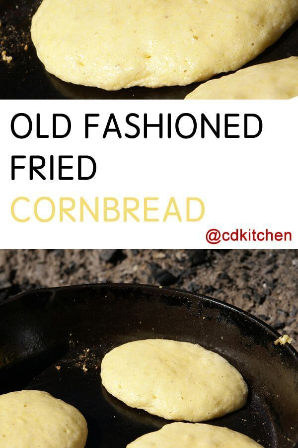 Old Fashioned Fried Cornbread Recipe Is Made With Water Cornmeal Salt Sugar Lard Cdkitchen Com Corn Bread Recipe Fried Cornbread Recipes