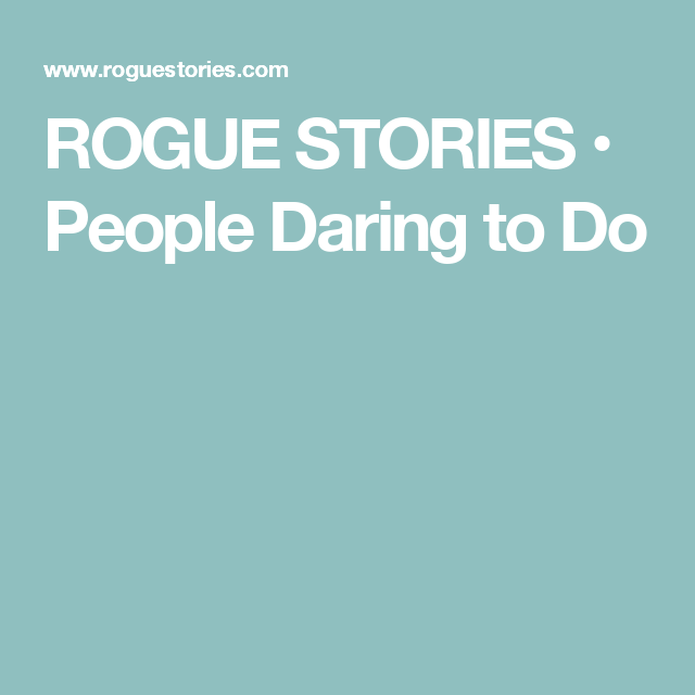 ROGUE STORIES • People Daring to Do