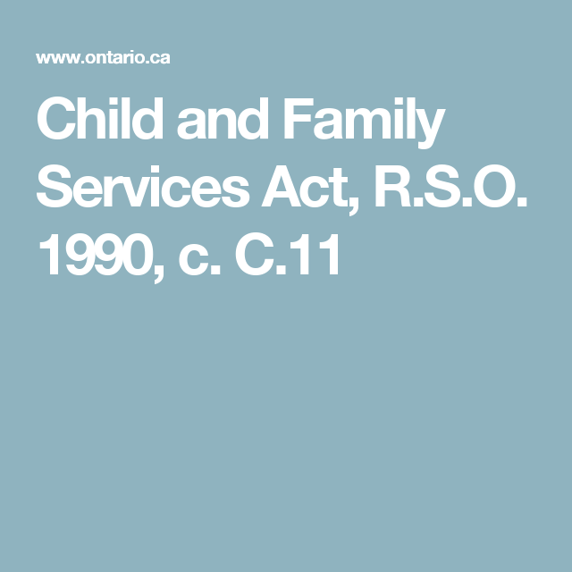 Child and Family Services Act, R.S.O. 1990, c. C.11