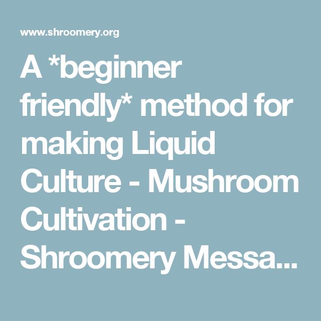 A *beginner friendly* method for making Liquid Culture