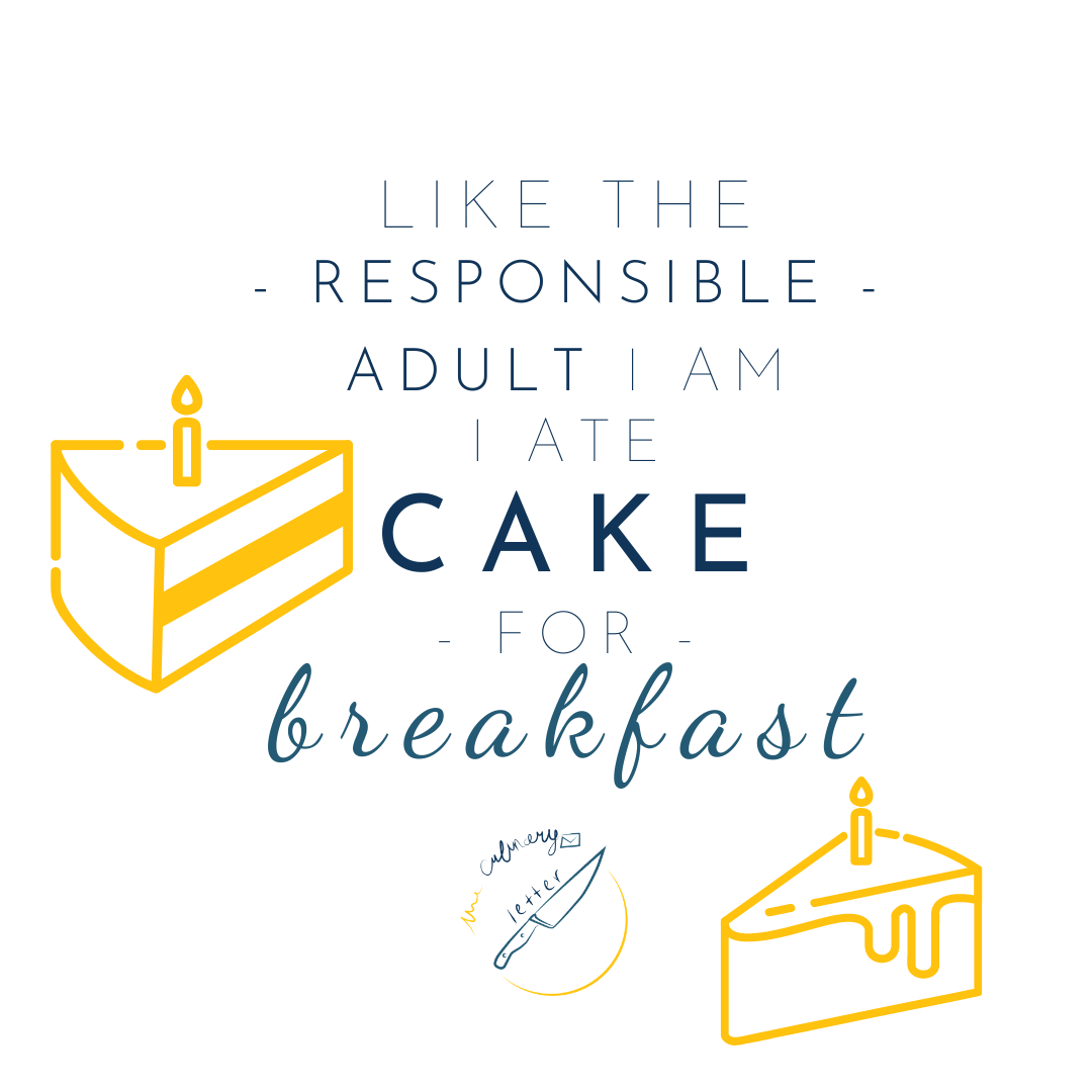 An Eat Cake For Breakfast Quote Breakfast Cake Food Quotes Eat Cake
