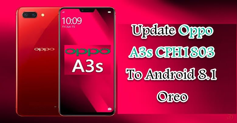 How To Update Oppo A3s CPH1803 To Android 8 1 Oreo