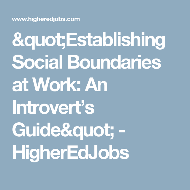 Establishing Social Boundaries at Work: An Introvert's Guide