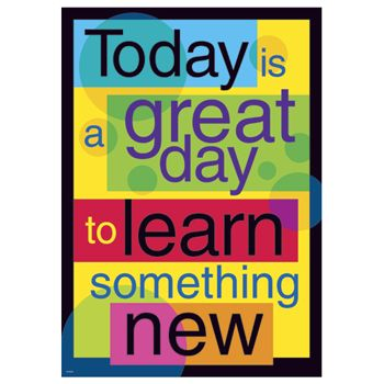 Inspirational Posters For The Classroom Classroom Posters Today Is A Great Day Motivational Post Classroom Quotes Classroom Posters Teaching Quotes