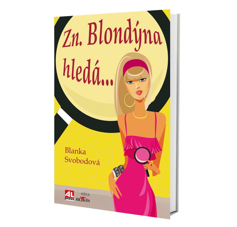 ZN. BLONDÝNA HLEDÁ…autor Blanka Svobodová - ženy pro ženy s humorem