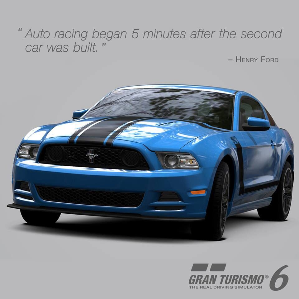 Mustang Quotes Auto Racing Began 5 Minutes After The Second Car Was Built