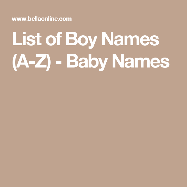 List of Boy Names (A-Z) - Baby Names | Names for boys list ...