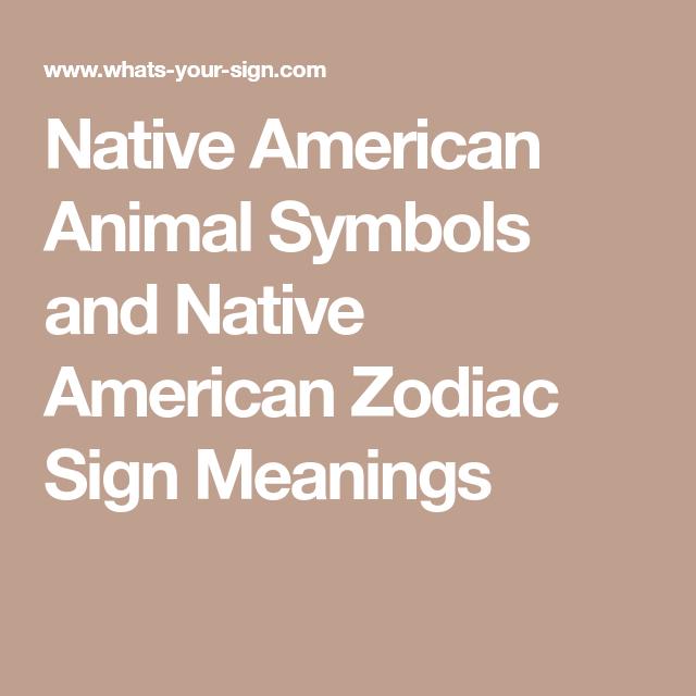Native American Animal Symbols And Native American Zodiac Sign