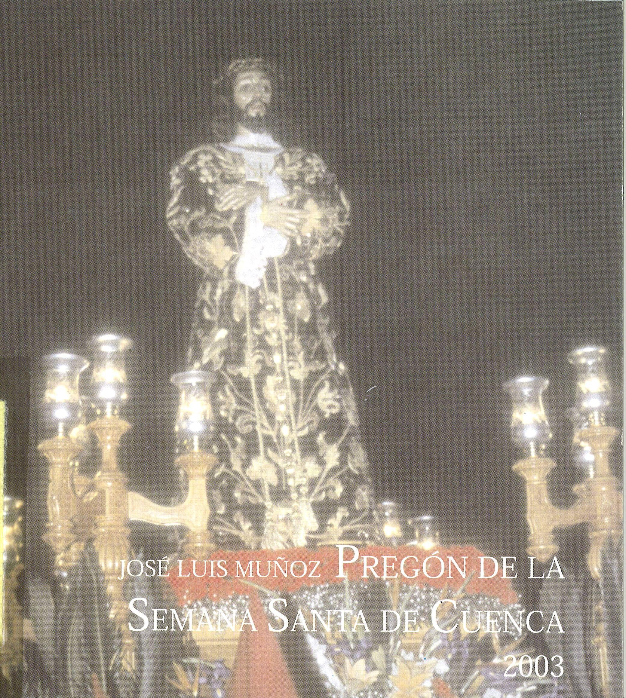 Semana Santa 2003 Texto del pregón de la Semana Santa de Cuenca de 2003 pronunciado por José Luis Muñoz #SemanaSanta #Cuenca