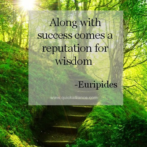 Along With Success Comes A Reputation For Wisdom.  Euripides #Success # Wisdom #