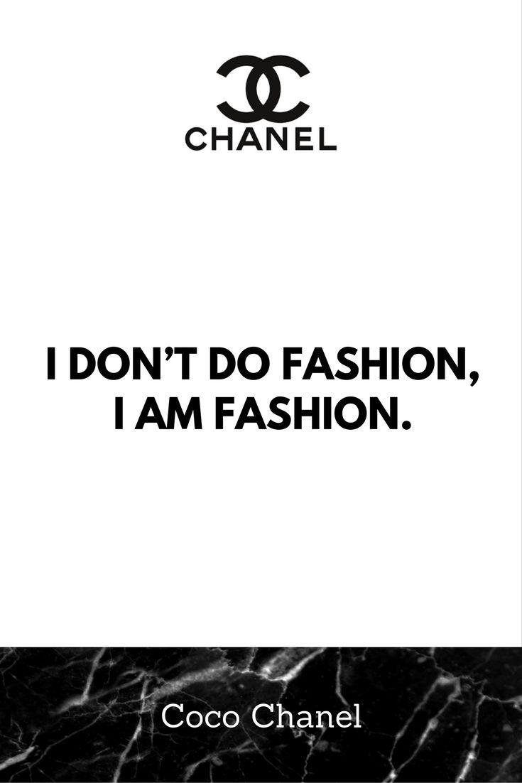 153abd6f44d35 Coco Chanel Quote - I DON T DO FASHION