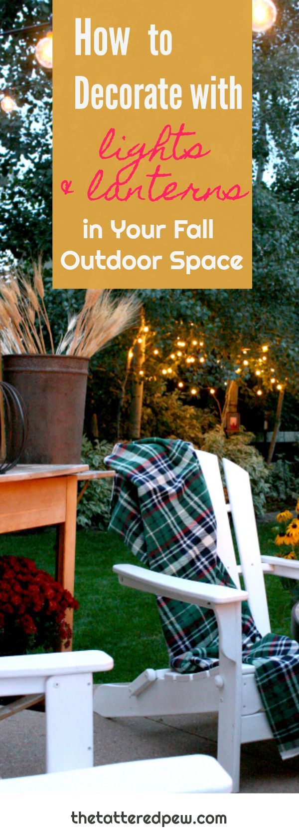 How to Decorate With Lights and Lanterns In Your Fall Outdoor Space » The Tattered Pew