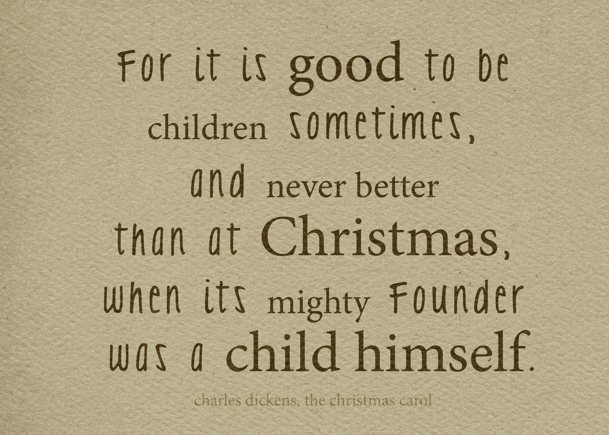 Like a child be... especially at Christmas, whose founder was a ...
