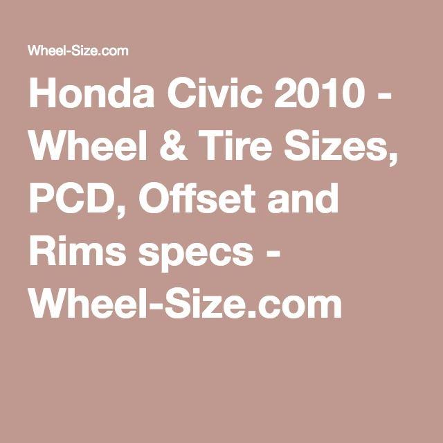 Honda Civic 2010 - Wheel  Tire Sizes, PCD, Offset and Rims specs