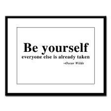 Be Yourself Everyone Else Is Taken Posters - CafePress