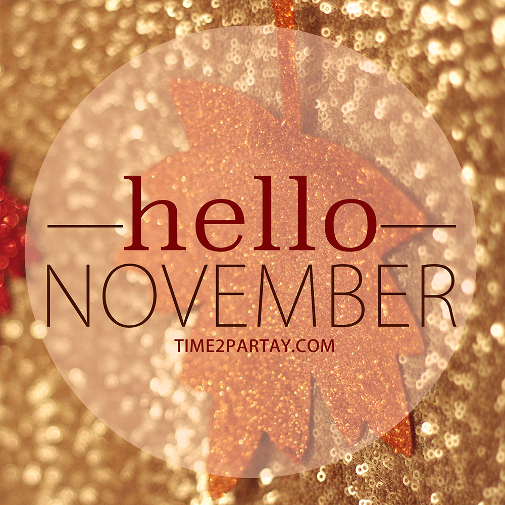 hello november fall autumn leaves hellonovember glitter sequins quotes time2partay cozy gold orange party theme november