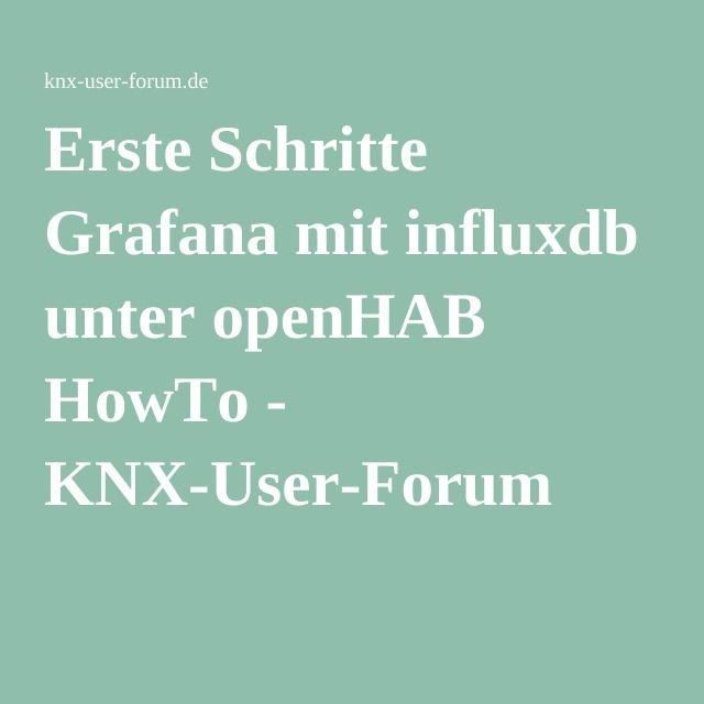 Erste Schritte Grafana mit influxdb unter openHAB HowTo - KNX-User-Forum