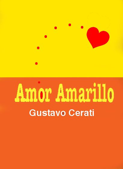 Amor Amarillo Cerati Cerati Y Soda Perfect Love Love