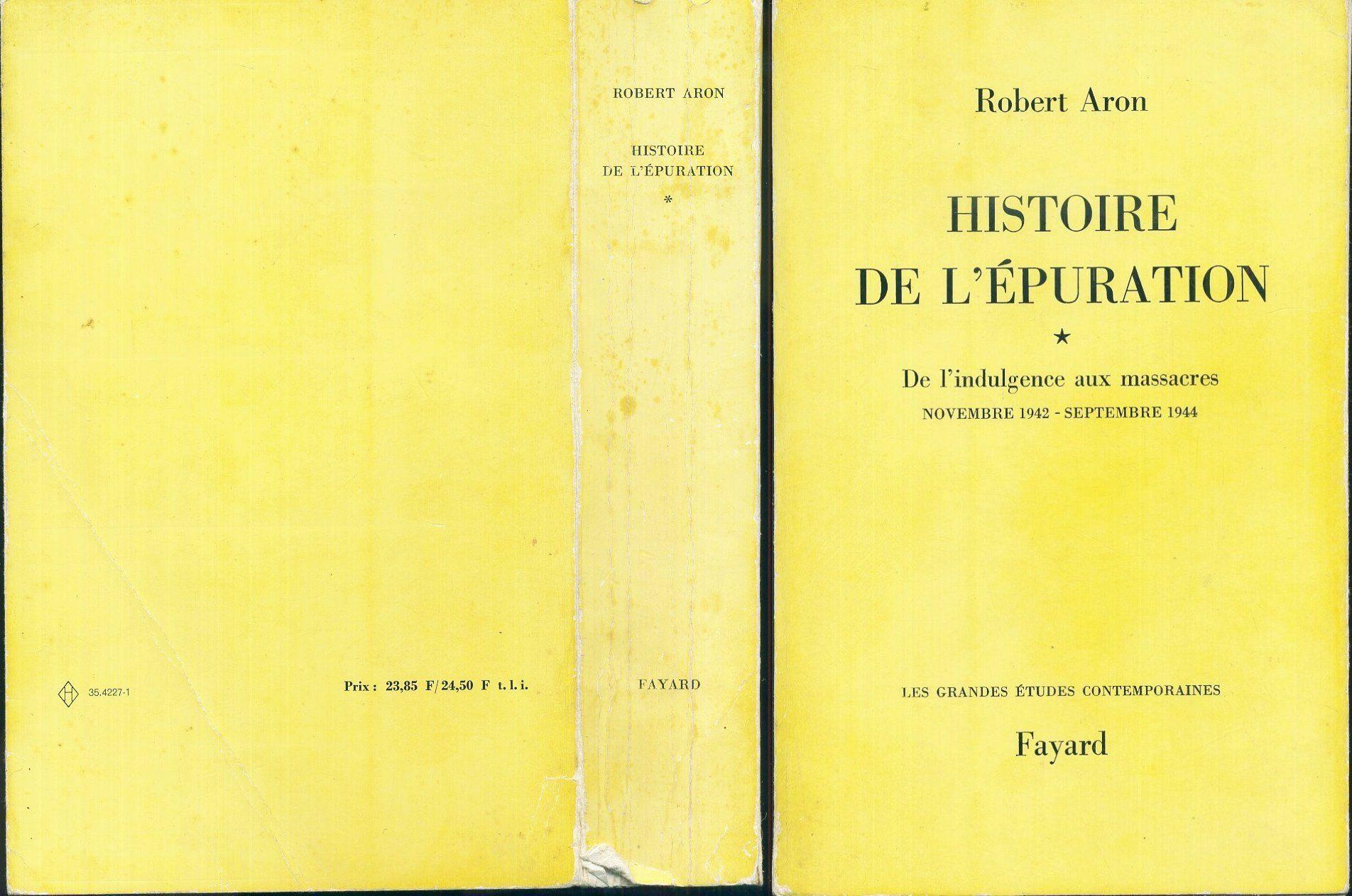 Histoire De L Epuration De L Indulgence Aux Massacres Novembre 1942 Septembre 1944 Robert Aron Fayard Les Grandes Etudes Etude Litterature Contemporain