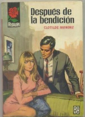 DESPUES DE LA BENDICION. SERIE ROSAURA Nº: MENDEZ, CLOTILDE