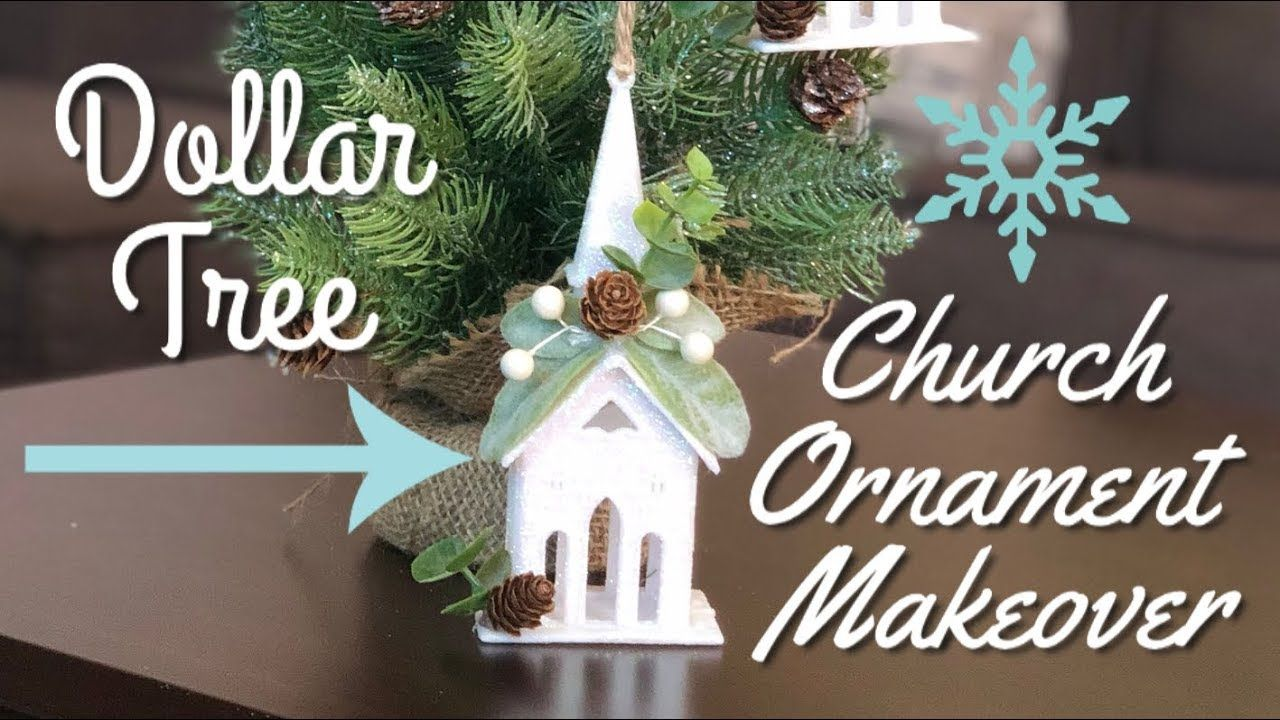 Dollar Tree Christmas Diy Dollar Tree Church Ornament Makeover Youtube Dollar Store Christmas Decorations Dollar Tree Christmas Dollar Tree Diy Crafts
