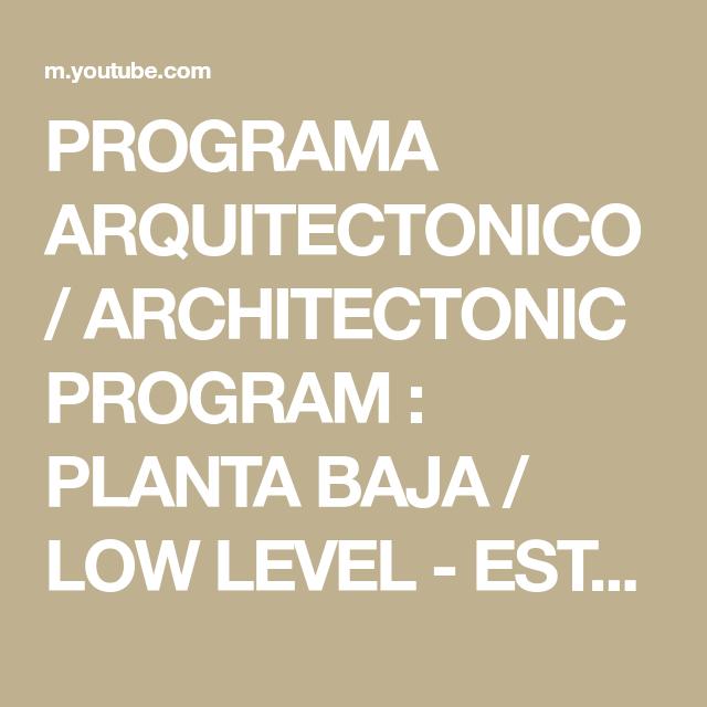 Programa Arquitectonico Architectonic Program Planta Baja Low Level Estacionamiento Para 2 Vehiculos Parking For 2 Vehi House Plans How To Plan House