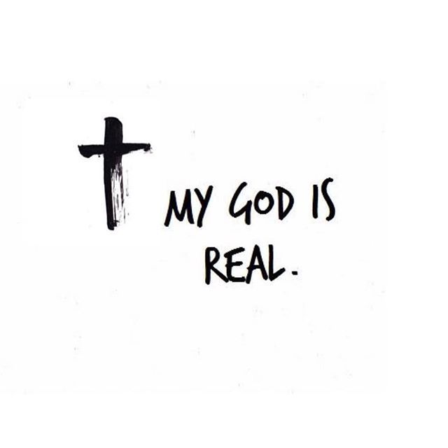 My God is Real!! Jesus Cross Quote Saying Truth Christian The way