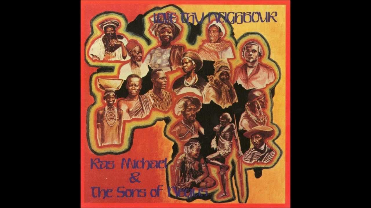 Ras Michael The Sons Of Negus Love Thy Neighbour Full Album Jamaica Music Roots Reggae Love Thy Neighbor