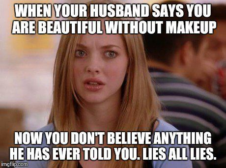 Funny Memes For Your Husband : Hysterically funny makeup quotes and memes funny makeup