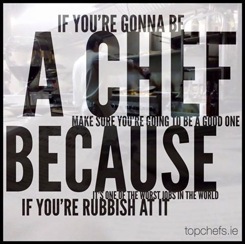 I Think This Is Undeniable Chefs Kitchenlife Restaurant Quotes Chef Quotes Culinary Quotes