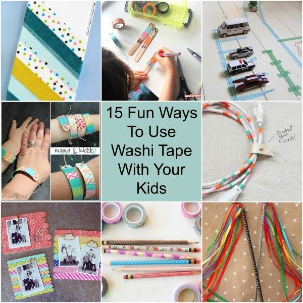 15 Fun Ways To Use Washi Tape With Your Kids